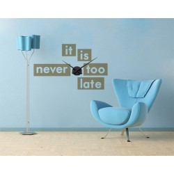 It is never too late + Ceas perete
